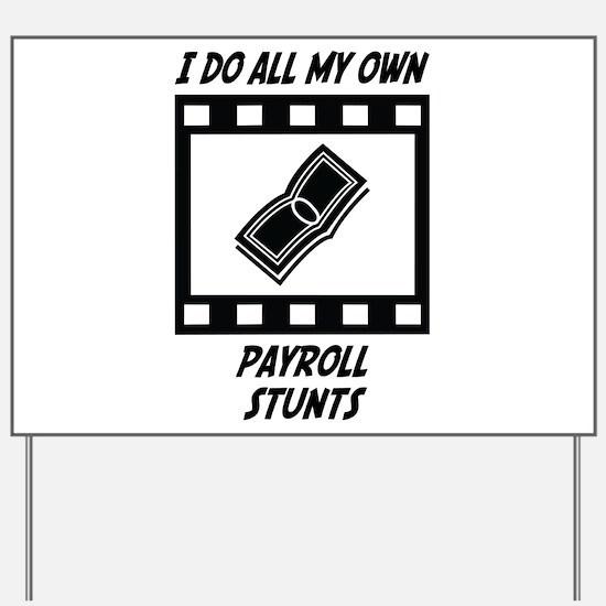 Payroll Stunts Yard Sign