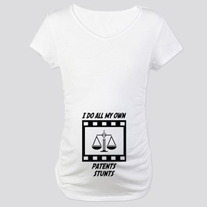 Patents Stunts Maternity T-Shirt
