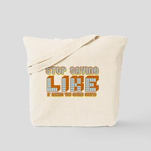 Stop Saying Like Tote Bag