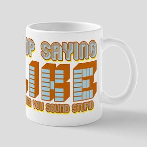Stop Saying Like Mug