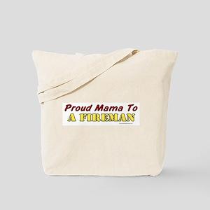 Proud Mama to a Fireman Tote Bag