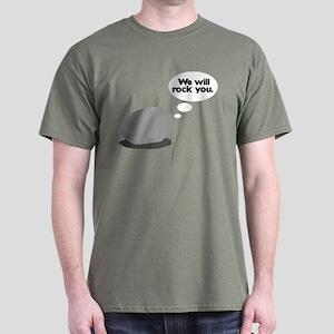 We Will ROCK You Dark T-Shirt