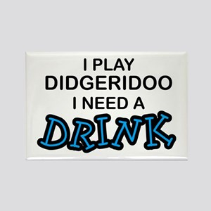 Didgeridoo Need a Drink Rectangle Magnet