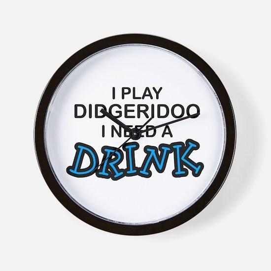 Didgeridoo Need a Drink Wall Clock