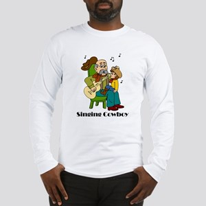 Singing Cowboy Long Sleeve T-Shirt