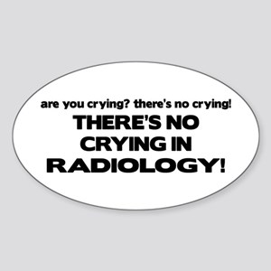 There's No Crying Radiology Oval Sticker