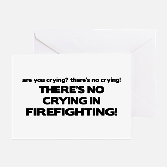 There's No Crying in Firefighting Greeting Cards (