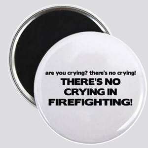 There's No Crying in Firefighting Magnet