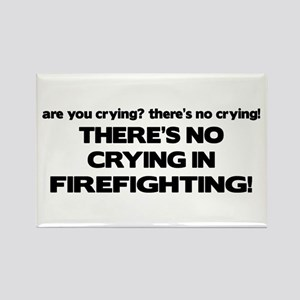 There's No Crying in Firefighting Rectangle Magnet