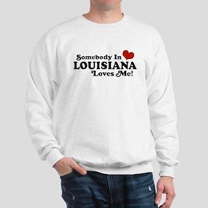 Somebody in Louisiana Loves me Sweatshirt