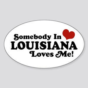 Somebody in Louisiana Loves me Oval Sticker