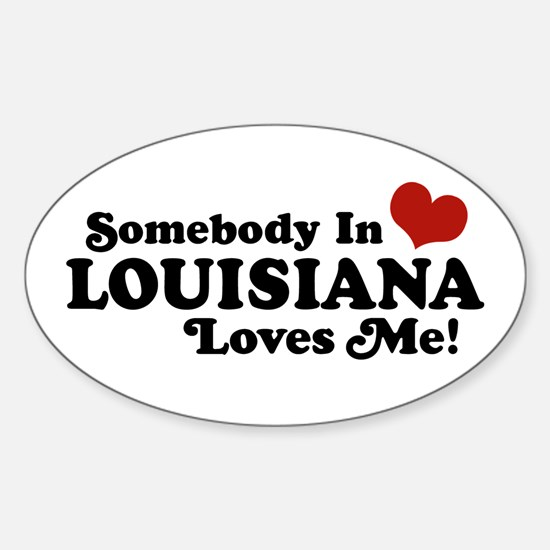 Somebody in Louisiana Loves me Oval Decal