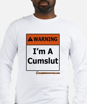 Warning I'm A Cumslut Long Sleeve T-Shirt