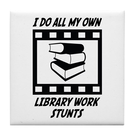 Library Work Stunts Tile Coaster