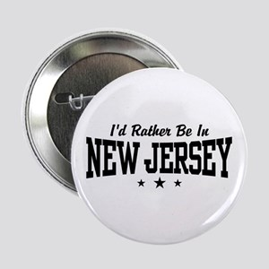 "I'd Rather Be In New Jersey 2.25"" Button"