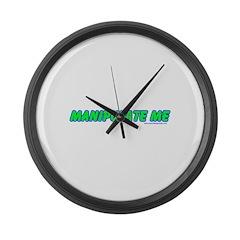 Manipulate Me Large Wall Clock