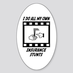 Insurance Stunts Oval Sticker