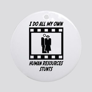 Human Resources Stunts Ornament (Round)