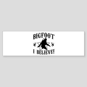 BIGFOOT - I Believe Bumper Sticker