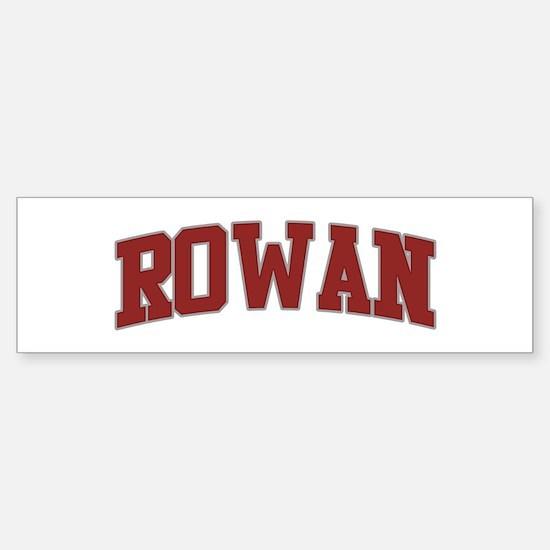ROWAN Design Bumper Bumper Bumper Sticker