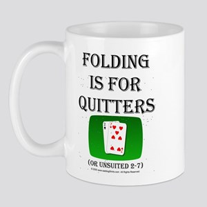 Folding is for Quitters Mug