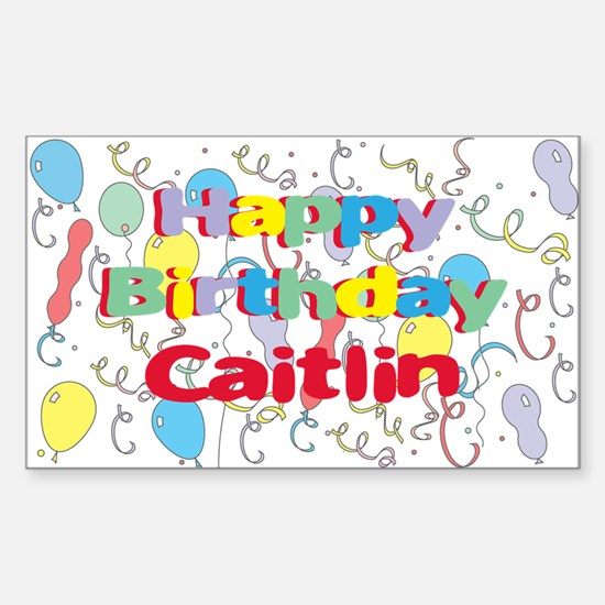 Happy Birthday Caitlin Rectangle Decal