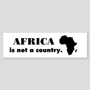 Africa is not a country Bumper Sticker