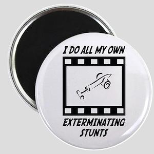 Exterminating Stunts Magnet