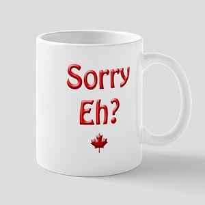 """Sorry Eh"" Canadian Mug"