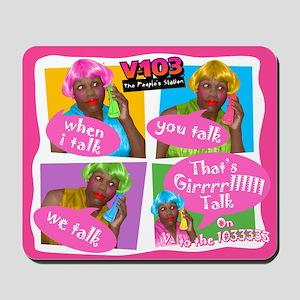Girl Talk Mousepad