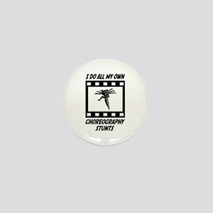 Choreography Stunts Mini Button