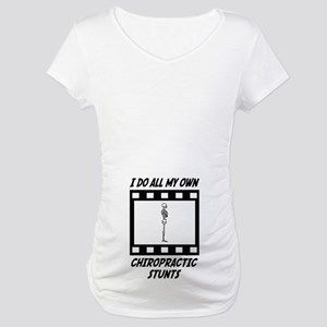 Chiropractic Stunts Maternity T-Shirt