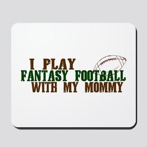 Fantasy Football with Mommy Mousepad