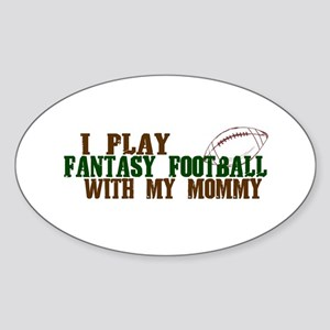 Fantasy Football with Mommy Oval Sticker
