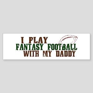 Fantasy Football with Daddy Bumper Sticker