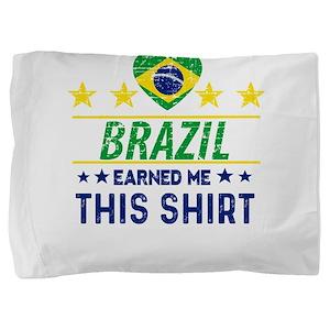 Brazil earned me this tees Pillow Sham