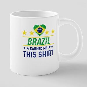 Brazil earned me this tees Mugs