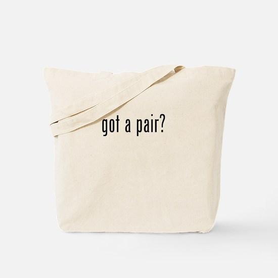 got a pair Tote Bag