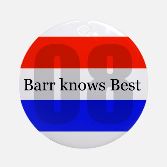 barr knows best Ornament (Round)