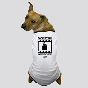 Administrative Assisting Stunts Dog T-Shirt
