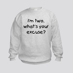i'm 2 what's your excuse Kids Sweatshirt