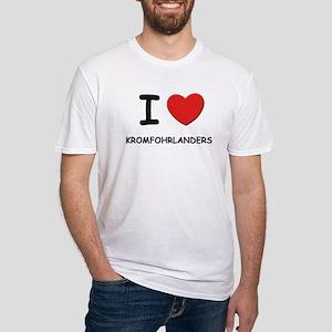 I love KROMFOHRLANDERS Fitted T-Shirt
