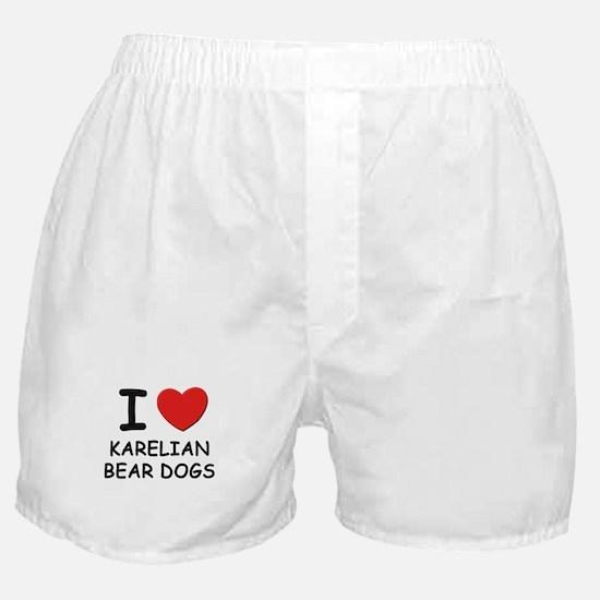 I love KARELIAN BEAR DOGS Boxer Shorts
