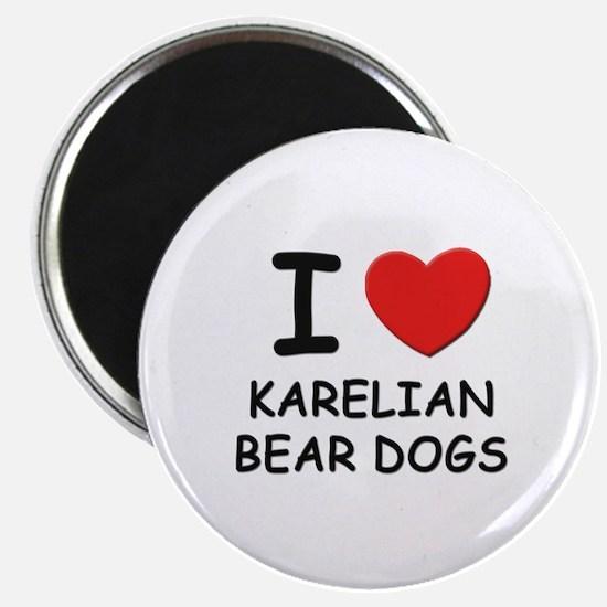I love KARELIAN BEAR DOGS Magnet