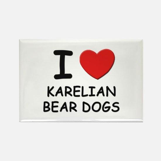 I love KARELIAN BEAR DOGS Rectangle Magnet
