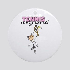 Tennis is my Sport Ornament (Round)