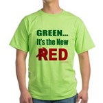 Green is Red Green T-Shirt