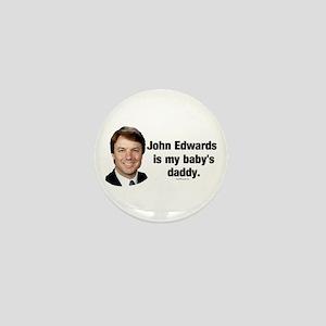 John Edwards my Baby's Daddy Mini Button