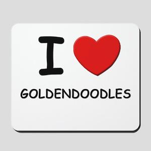I love GOLDENDOODLES Mousepad