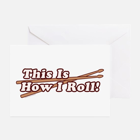 How I (Drum) Roll Greeting Cards (Pk of 10)